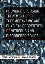 Phonon Dispersion Treatment of the Thermodynamic and Physical Properties of vitreous and Disordered Solids